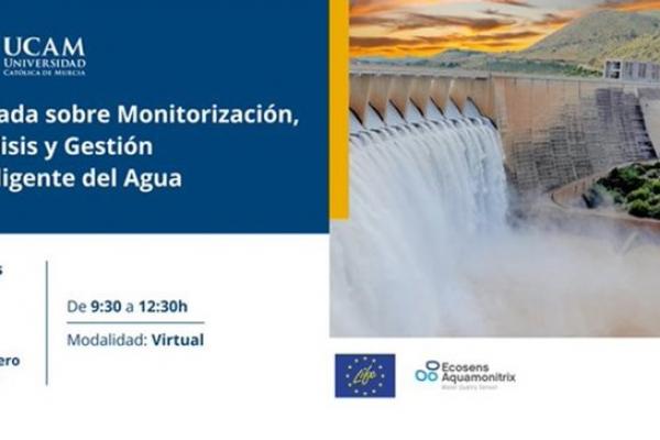 UCAM Jornada sobre Monitorización, Análisis y Gestión Inteligente del Agua. Martes 2 de febrero de 2021 de 9:30 a 12:30h en modalidad virtual. Ecosens Aquamonitrix